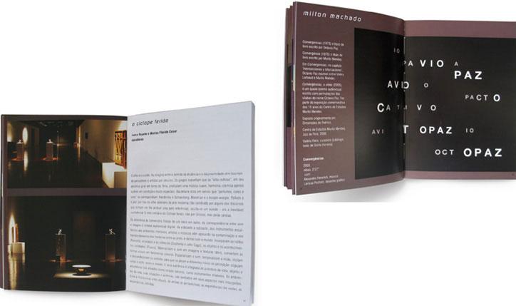 <p>cliente// Caixa Cultural</p> <p>produção// Metrópolis</p> <p><span>curadoria// Luisa Duarte e Marisa Flórido</span></p> <div><span>designer assistente// Thiago Martins<br /></span></div> <p></p>